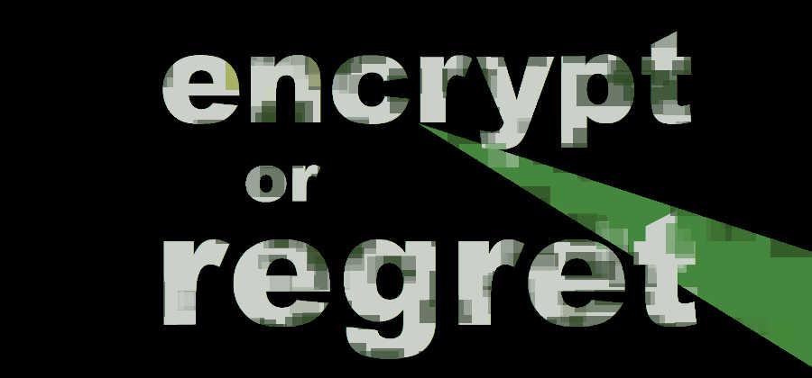 ebook encrypt or regret banner