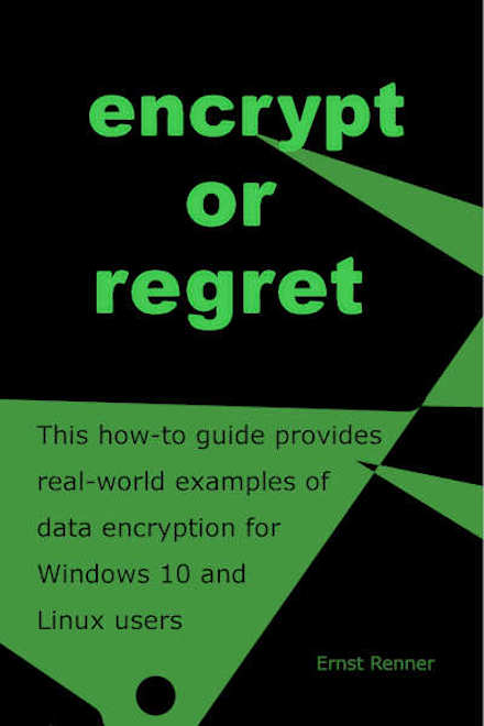 ebook encrypt or regret by ernst renner